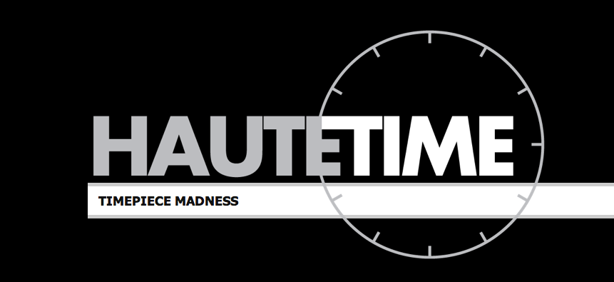 """Haute Time Presents """"Timepiece Madness:"""" Vote For Your Favorite Watches Now"""